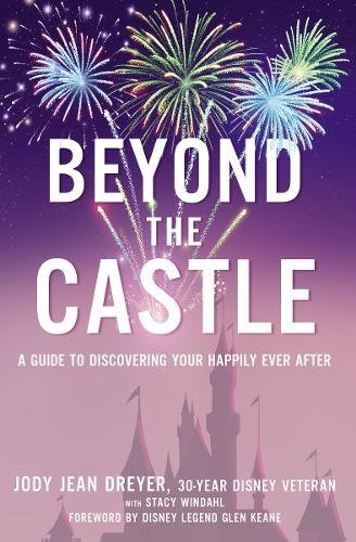 Beyond the Castle: A Guide to Discovering Your Happily Ever - Store Disney Florida Outlet