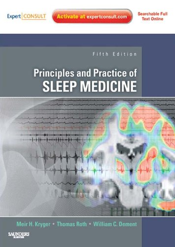 Principles and Practice of Sleep Medicine - E-Book: Expert Consult Premium Edition - Enhanced Online Features (PRINCIPLES & PRACTICE OF SLEEP MEDICINE (KRYGER)) (Principles Of Appliance Therapy)