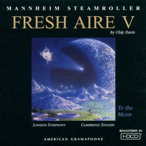 Fresh Aire V: To The Moon By Mannheim Steamroller (2001-04-02)