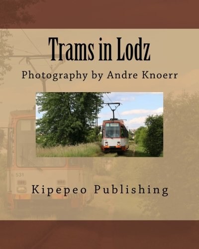 Trams in Lodz: Photography by Andre Knoerr