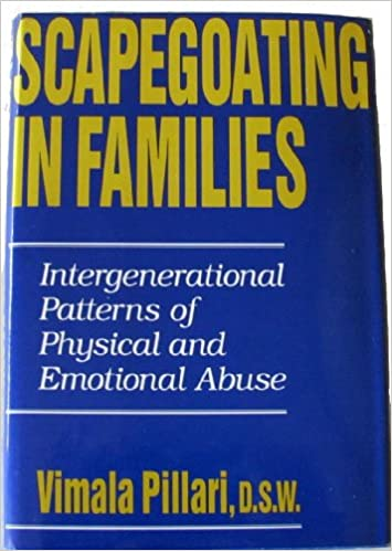 Scapegoating in Families Intergenerational Patterns of Physical and Emotional Abuse
