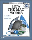 How the Mac Works, John Rizzo and K. Daniel Clark, 0789724286