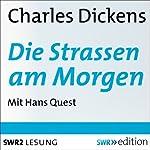 Die Strassen am Morgen | Charles Dickens