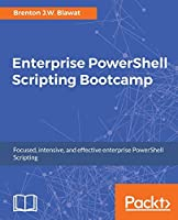 Enterprise PowerShell Scripting Bootcamp Front Cover