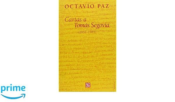 Cartas a Tomás Segovia (1957-1985) (Tezontle): Paz Octavio ...