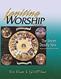 Igniting Worship Series - The Seven Deadly Sins: Worship Services and Video Clips on DVD