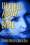 img - for Women, Abuse, and the Bible: How Scripture Can Be Used to Hurt or to Heal (October 1, 1996) Paperback book / textbook / text book