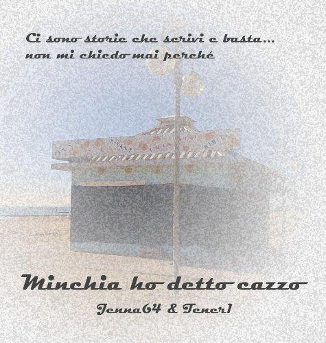 minchia-ho-detto-cazzo-italian-edition