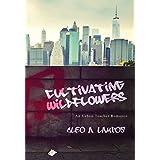 Cultivating Wildflowers: An Urban Teacher Romance (Teachers of Diamond Project School Book 3)