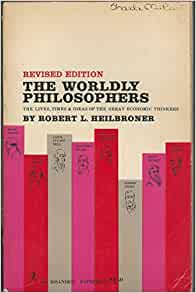 Summary of The Worldly Philosophers by Robert Heilbroner