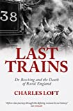 img - for Last Trains: Dr Beeching and the Death of Rural England book / textbook / text book