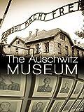 The Auschwitz Museum