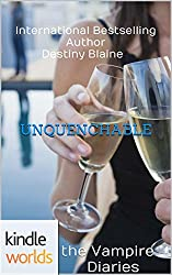 The Vampire Diaries: UNQUENCHABLE (Kindle Worlds Novella) (Love Bites Back Trilogy Book 1)