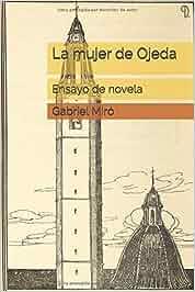 La mujer de Ojeda: Ensayo de novela: Amazon.es: Gabriel Miró ...