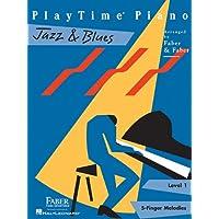 Playtime Piano Jazz & Blues: Level 1 (Faber