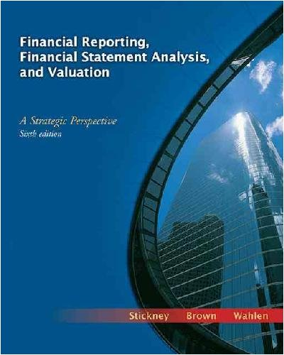 Financial Reporting, Financial Statement Analysis, & Valuation (6th, 07) by Stickney, Clyde P - Brown, Paul - Wahlen, James M [Hardcover (2006)] pdf epub