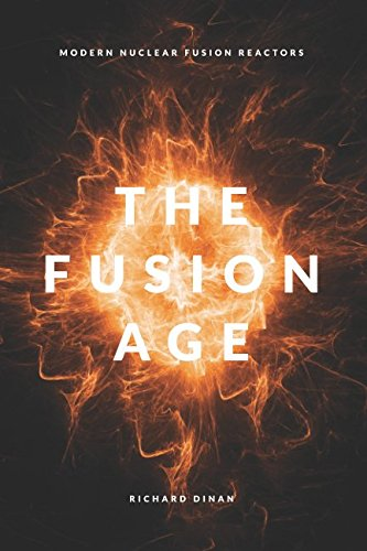 The Fusion Age: Modern Nuclear Fusion Reactors