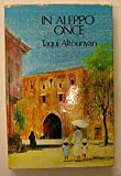 Front cover for the book In Aleppo Once by Taqui Altounyan