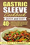 Gastric Sleeve Cookbook: QUICK and EASY - 40+ Bariatric-Friendly Salad, Soup, Stew, Vegetable Noodles, Grilling, Stir-Fry and Braising Recipes You Can ... Bariatric Cookbook Series) (Volume 6)