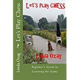 Let's Play Chess: Beginner's Guide to Learning the Game