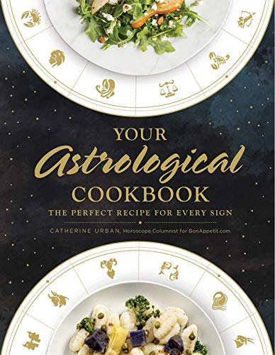 Your Astrological Cookbook: The Perfect Recipe for Every Sign by Catherine Urban