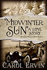 Midwinter Sun: A Love Story (Mountain Women Series Book 3)