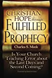 Christian Hope Through Fulfilled Prophecy, Charles Meek, 0615705901