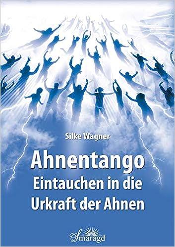 Ahnentango - Eintauchen in die Urkraft der Ahnen