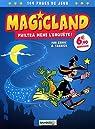 Magicland, Tome 1 : Philtra mène l'enquête ! par Yannick