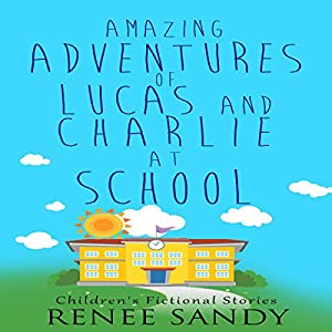 Amazing Adventures of Lucas and Charlie at School Audiobook