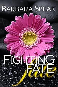 Fighting Fate (Flawlessly Broken series Book 3) by [Speak, Barbara]