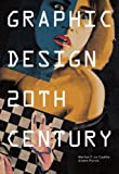 Graphic Design 20th Century, Alston W. Purvis, 1568984146