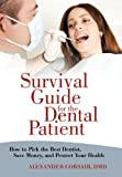 Survival Guide for the Dental Patient, Alexander Corsair, 1469747014