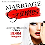 Marriage Games: Turn Your Bedroom into a BDSM Dungeon | More Sex More Fun Book Club