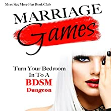 Marriage Games: Turn Your Bedroom into a BDSM Dungeon Audiobook by  More Sex More Fun Book Club Narrated by Angel Korin