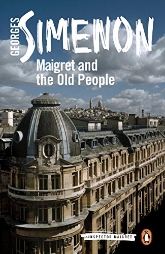 Maigret and the Old People (Inspector Maigret Book 56)
