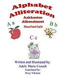 Alphabet Alliteration Bilingual Finnish English, Adele Marie Crouch, 1482603047
