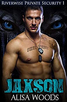 Jaxson (Riverwise Private Security 1) - Wolf Shifter Paranormal Romance by [Woods, Alisa]