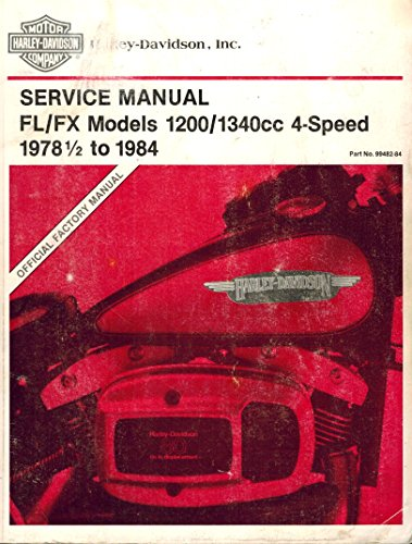 Official Factory Service Manual (FL/FX Models 1200/1340cc 4-Speed 1978 1/2 to 1984 (Harley-Davidson Official Factory Service Manual))