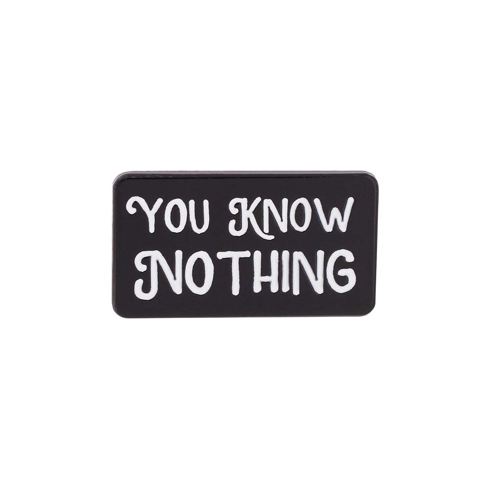 WIZARDPINS You Know Nothing Quote TV Series Enamel Pin