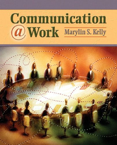 Communication @ Work: Ethical, Effective, and Expressive Communication in the Workplace