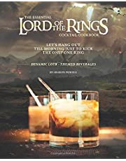 The Essential Lord of The Rings Cocktail Cookbook: Let's Hang Out till Morning Just to Kick the Only One Ring - Dynamic LOTR - Themed Beverages