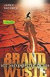 Die Auserwählten - In der Brandwüste: Maze Runner 2 (Die Auserwählten – Maze Runner, Band 2)