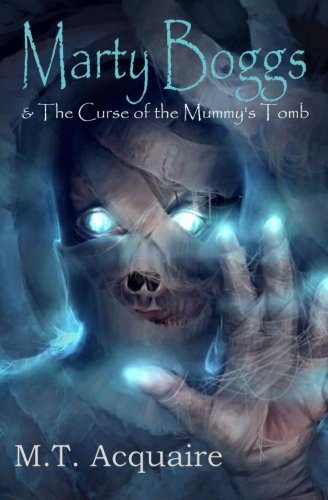 Read Online Marty Boggs & The Curse of the Mummy's Tomb ebook