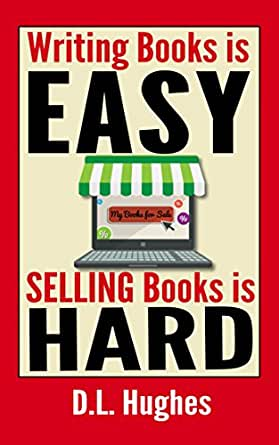 Amazon.com: Writing Books is Easy, Selling Books is Hard