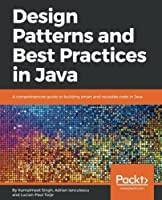 Design Patterns and Best Practices in Java 9 Front Cover