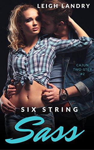Six String Sass (Cajun Two-Step Novellas Book 2)