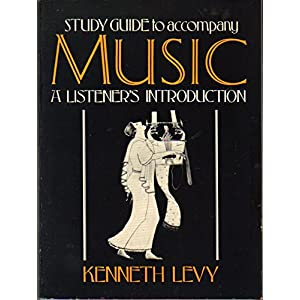 Study Guide to Accompany 'Music: A Listener's Introduction'