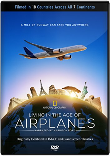 LIVING IN THE AGE OF AIRPLANES reminds us how the airplane has profoundly changed the world and our lives. Beautifully filmed in 18 countries, across all 7 continents, the film renews our appreciation for one of the most extraordinary and awe inspiri...
