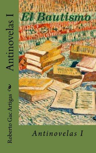 Antinovelas I  [artigas, roberto gac] (Tapa Blanda)